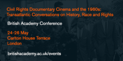 British Academy Conference: Civil Rights Documentary Cinema and the 1960s