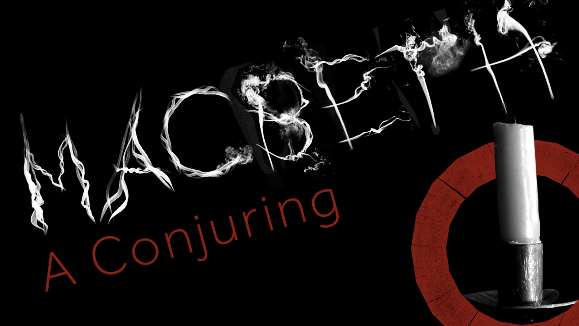 The words 'Macbeth: A Conjuring' next to a candle that has blown out