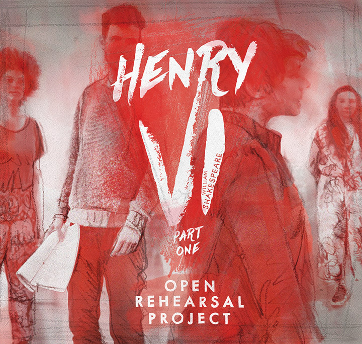 Poster for 1 Henry VI open rehearsal project, featuring actors walking around
