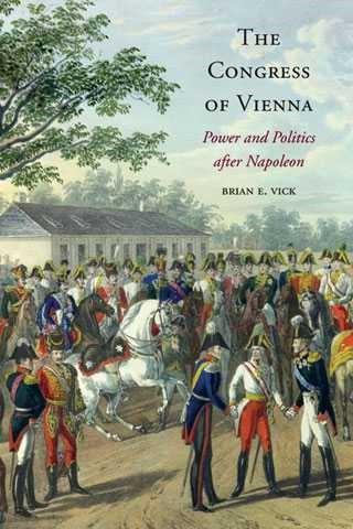 Brian E Vick 'The Congress of Vienna'