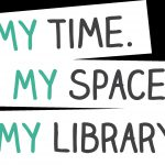 My time, my space, my library logo for this years Libraries week.