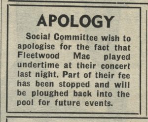 """Image of article from student newspaper 'The Gongster': """"Apology. Social Committee wish to apologise for the fact that Fleetwood Mac played undertime at their concert last night. Part of their fee has been stopped and will be ploughed back into the pool for future events."""""""