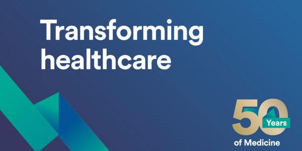 50 Years of Medicine: Transforming healthcare