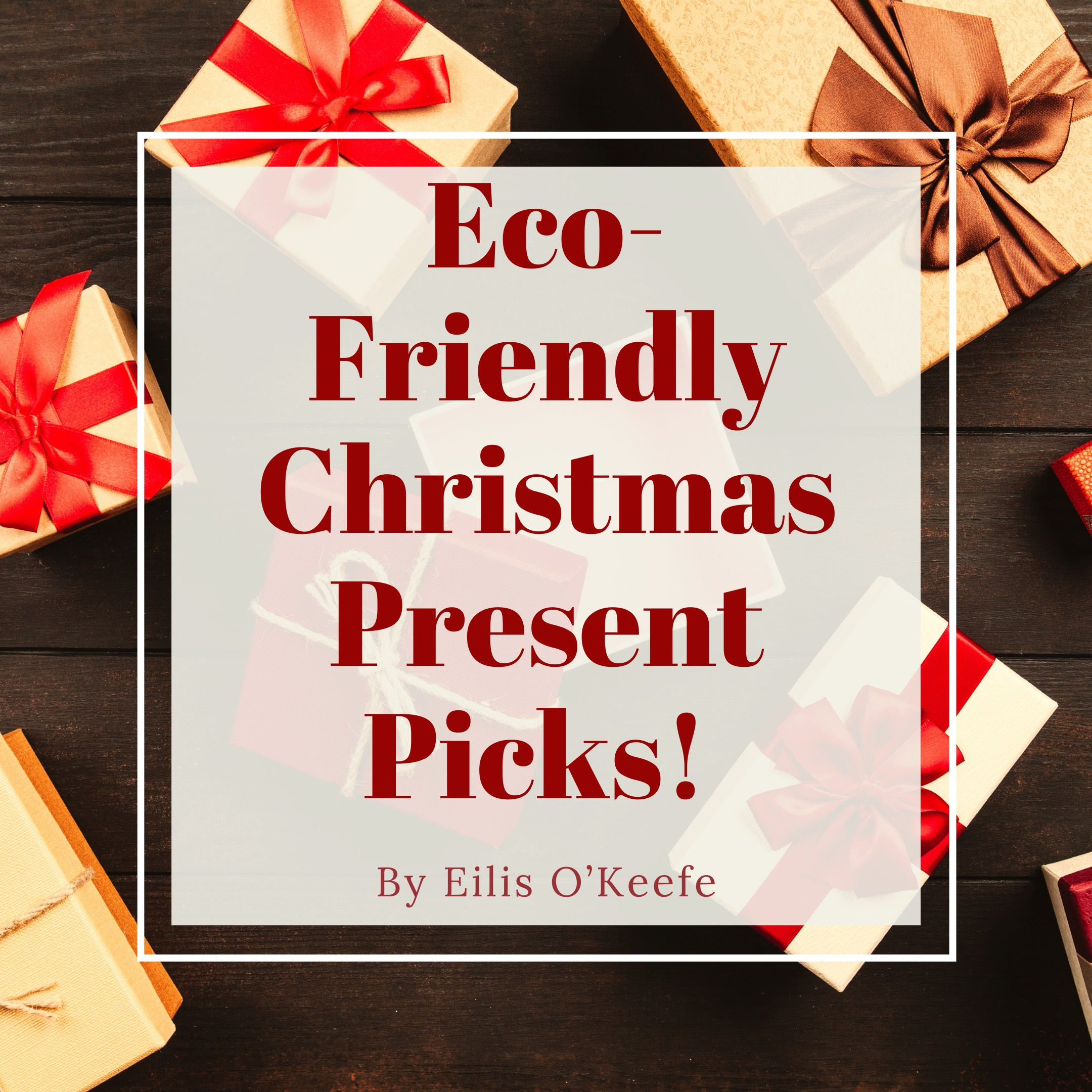 Eco-friendly presents
